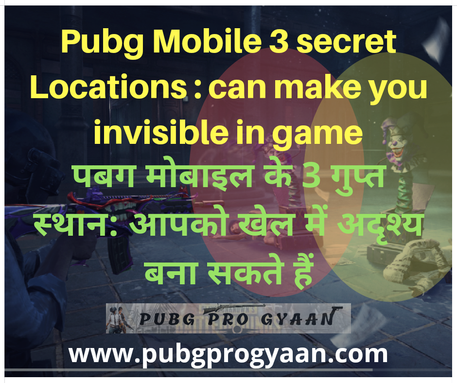 Pubg Mobile 3 secret Locations : can make you invisible in game