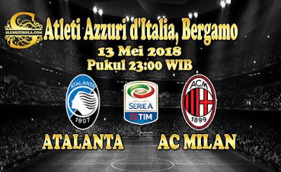 AGEN BOLA ONLINE TERBESAR - PREDIKSI SKOR SERIE A ITALIA ATALANTA VS AC MILAN 13 MEI 2018