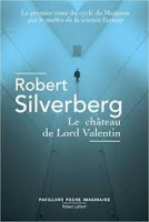 Robert Silverberg Le château de Lord Valentin Robert Laffont