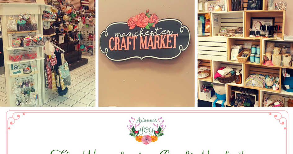 Arianne 39 s joys the 39 manchester craft market 39 in new for Craft stores manchester nh