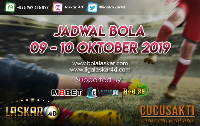 JADWAL BOLA TANGGAL 09 – 10 Oktober 2019