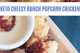 KETO CHEESY RANCH POPCORN CHICKEN