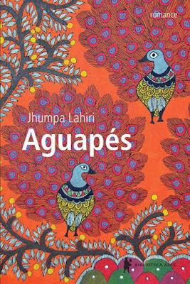 Aguapés, romance de Jhumpa Lahiri - Editora Globo
