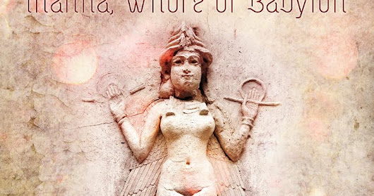 Innana, Whore of Babylon. (Full article originally published in the Heretic Magazine)
