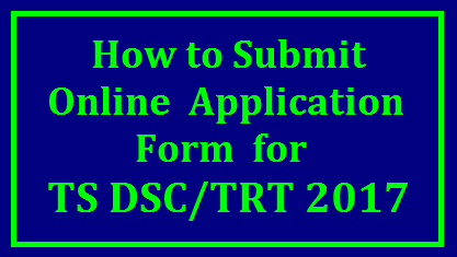 Telangana TSPSC Online Application Form Submission for TS DSC TRT 2017 SGT SA LP PET @tspsc.gov.in How to Apply for TS DSC TRT 2017 Notification | Step by Step Process to upload Online Application Form for the post of SA School Assistant SGT Secondary Grade Teacher Language Pandits Physical education Teacher Physical Director Posts Online at Telangana State Public Service Commission official web Portal https://tspsc.gov.in not https://tspsc.cgg.gov.in | Required information before going to uploading Online Application form for Telangana Teachers Recruitment Test well known as TS DSC Notifiction 2017 for various category of posts vacancies in Telangana State School Education Department ts-dsc-trt-online-application-form-how-to-submit-upload-official-webiste-tspsc.cgg.gov.in-process/2017/11/ts-dsc-trt-online-application-form-how-to-submit-upload-official-webiste-tspsc.cgg.gov.in-process.html
