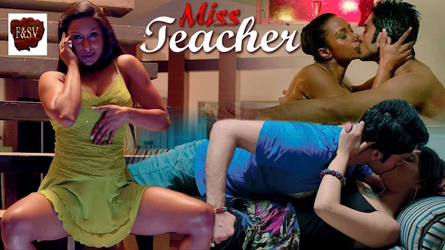 Miss Teacher (2015) Hindi Hot Movie Full HDRip 720p