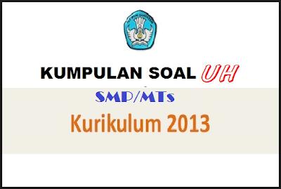 Soal Bahasa Indonesia SMP Kelas 7, 8, 9 Semester 1 Kurikulum 2013