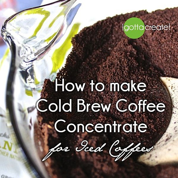The best #coffee cold brew concentrate instructions at I Gotta Create!