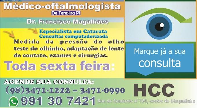 Oftalmologista de Teresina consulta toda sexta feira no HCC em Chapadinha.