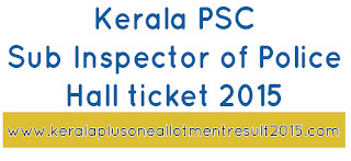 Download Kerala PSC Sub Inspector of Police (Trainee) hall ticket, Sub Inspector of Police (Trainee) thulasi hall ticket 2015, PSC Sub Inspector of Police (Trainee) admission ticket 2015 download, Sub Inspector of Police Admit card 2015 download kerala psc thulasi 2015, Sub Inspector of Police (Trainee) answer key download, Kerala PSC Sub Inspector of Police (Trainee) Answer key 12-09-2015