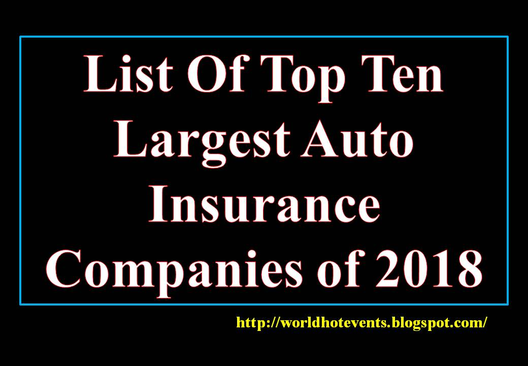 List Of Top Ten Largest Auto Insurance Companies Of 2018