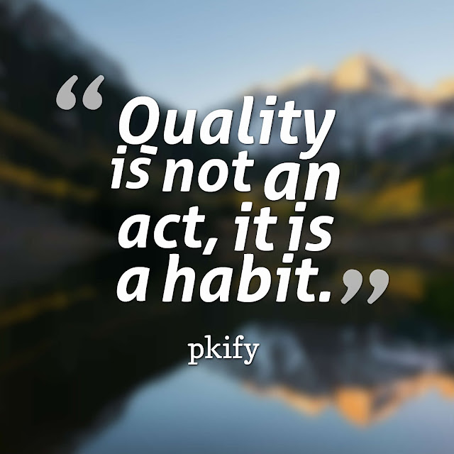 Quality Is Not an Act It Is a Habit Motivational Quotes
