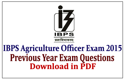 Previous Year Exam Questions of IBPS Agriculture Officers Exam in pdf