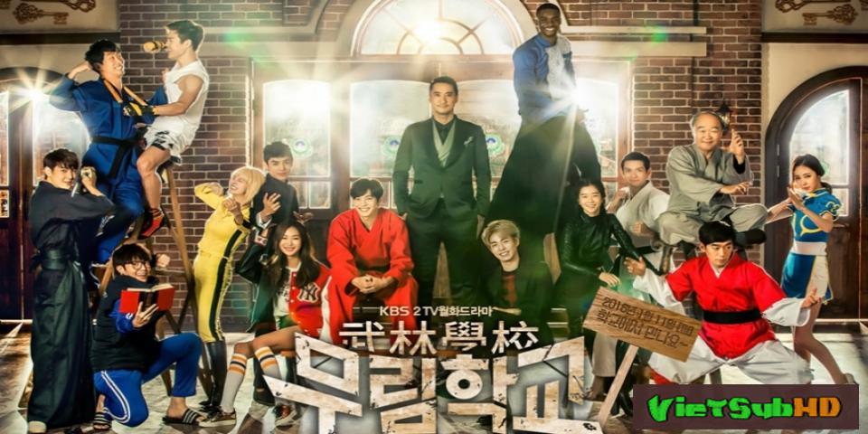 Phim Trường Học Moorim Hoàn Tất (16/16) VietSub HD | Moorim School: Saga Of The Brave 2016