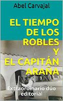 el tiempo de los robles y el capitán araña, extraordinario dúo editorial del autor abel carvajal, quizás las dos mejores obras de este escritor colombiano