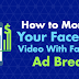 How to Monetize Your Facebook Video With Facebook Ad Breaks
