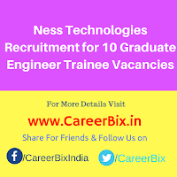 Ness Technologies Recruitment for 10 Graduate Engineer Trainee Vacancies