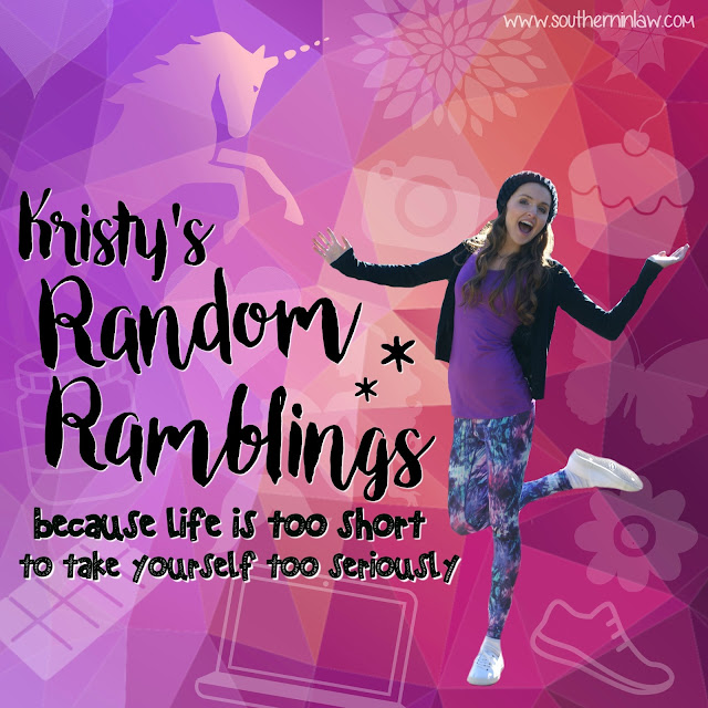 Kristy's Random Ramblings - Because life is too short to take yourself too seriously