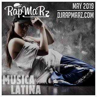 Musica Latina - May 2019 RapMaRz Radio podcast