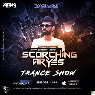 SCORCHING ARYes Episode - 044 – ARYA (Jignesh Shah)
