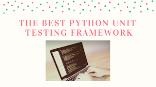 The Best Python Unit Testing Framework