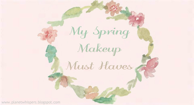 My Spring Makeup Must Haves
