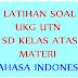Latihan Soal UKG UTN SD Kelas atas KAJIAN MATERI BAHASA DAN SASTRA INDONESIA SD