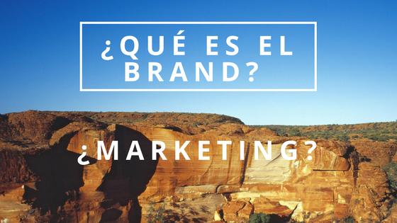 ¿Qué es el Brand Marketing?