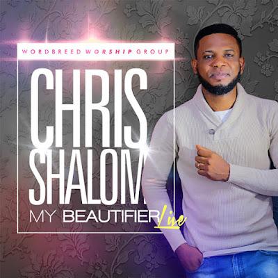 Chris Shalom - My Beautifier Lyrics