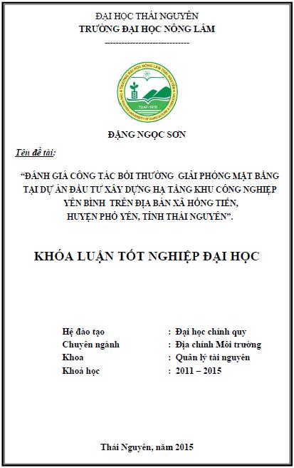 Đánh giá công tác bồi thường giải phóng mặt bằng tại dự án Đầu tư xây dựng hạ tầng Khu công nghiệp Yên Bình trên địa bàn xã Hồng Tiến huyện Phổ Yên tỉnh Thái Nguyên