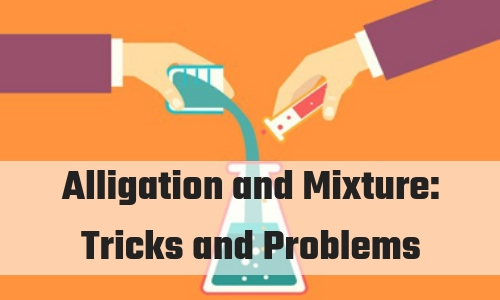 Alligation and Mixture: Tricks and Problems