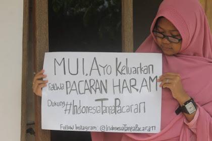 Heboh! Gerakan #IndonesiaTanpaPacaran desak MUI Keluarkan Fatwa Haram Berpacaran