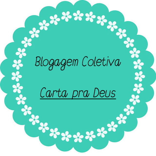 Blogagem Coletiva: Carta para Deus