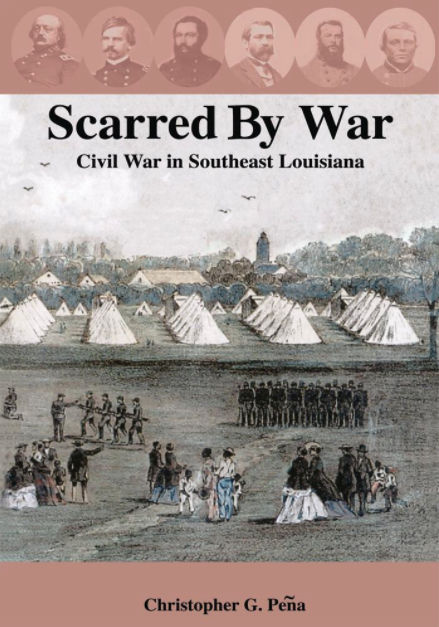 Scarred by War: Civil War in Southeast Louisiana