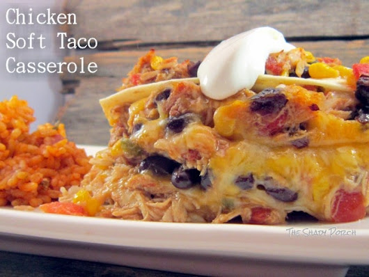 Chicken Soft Taco Casserole