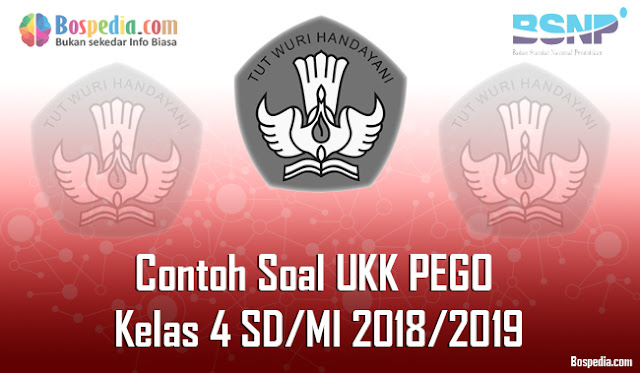 Lengkap - Contoh Soal UKK PEGO Kelas 1 SD/MI 2018/2019