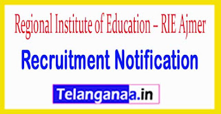 Regional Institute of Education RIE Ajmer Recruitment Notification 2017