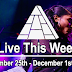 Live This Week: November 25th - December 1st, 2018