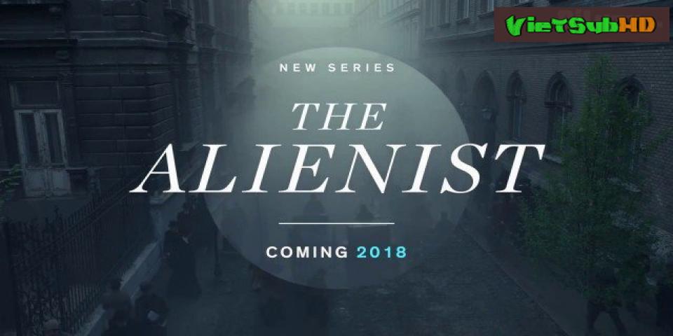 Phim Chuyên Gia Tâm Thần Tập 2 VietSub HD | The Alienist 2018