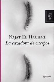 La Cazadora De Cuerpos – Najat Hachmi