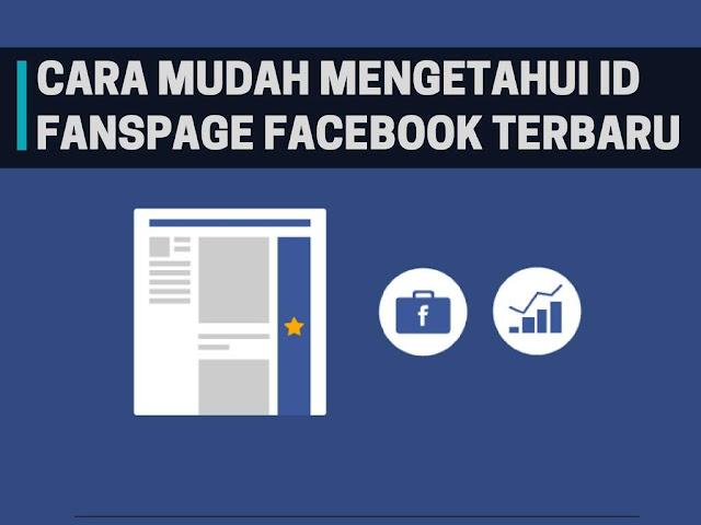 Cara Mengetahui ID Fanspage Facebook Terbaru 2018