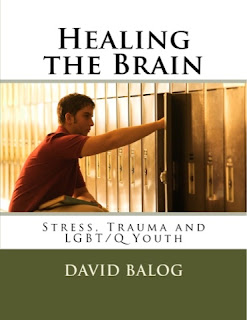 Healing the Brain: Stress, Trauma and LGBT/Q Youth