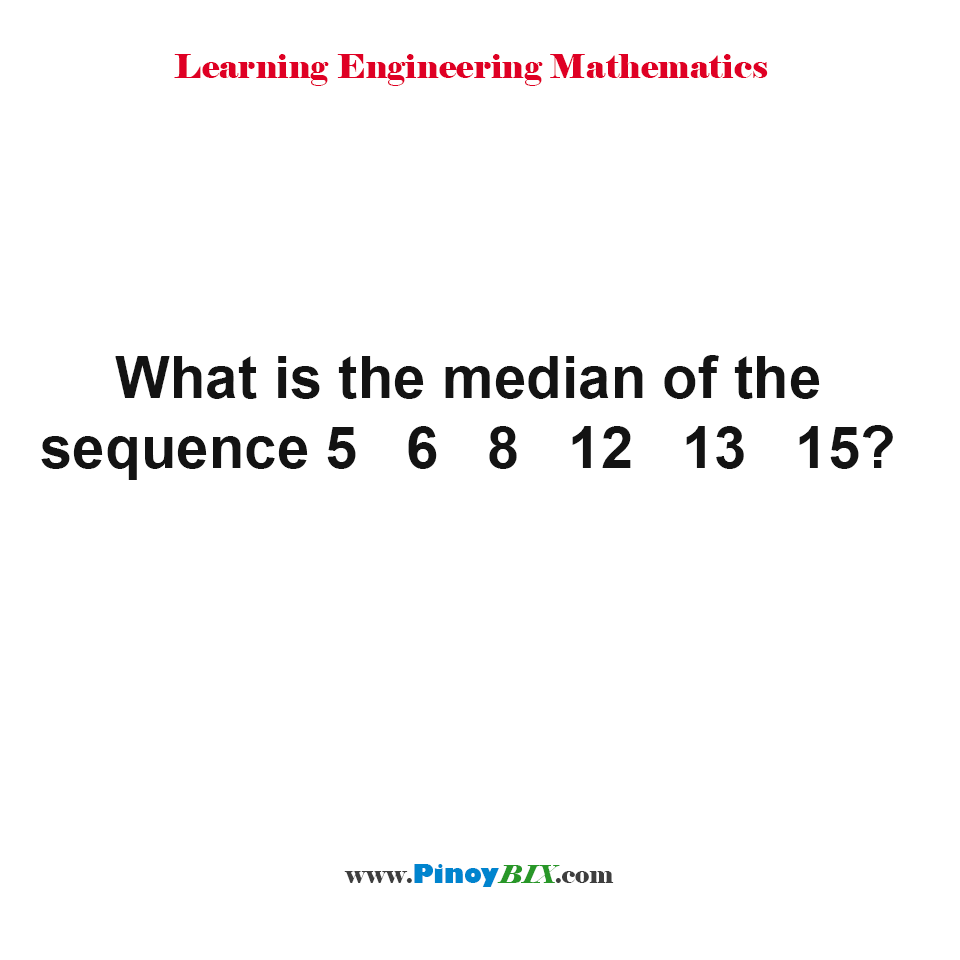 What is the median of the sequence?