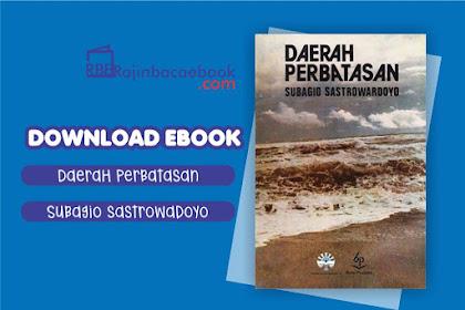 Download Novel Daerah Perbatasan by Subagyo Sastrowardoyo Pdf