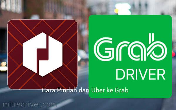 Cara Pindah Dari Uber ke Grab (Motor dan Mobil)