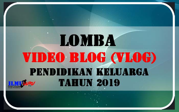 Lomba Vlog Pendidikan Keluarga Tahun 2019