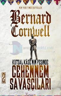 Bernard Cornwell - Cehennem Şavaşçıları - Kutsal Kasenin Peşinde 2