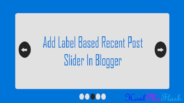 How to Add Label Based Recent Post Sliders in Blogger