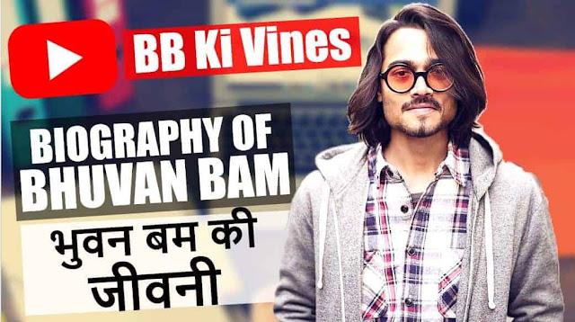 Biography of Bhuvan Bam-BB Ki Vines–YouTube