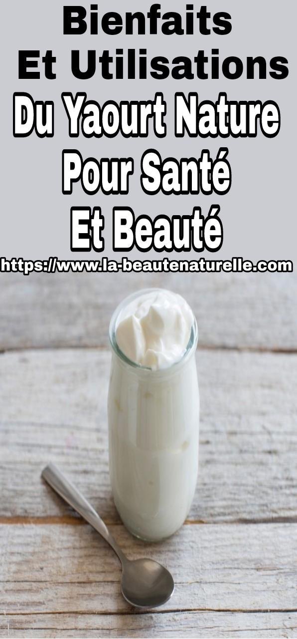 Bienfaits et utilisations du yaourt nature pour santé et beauté